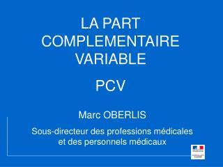 LA PART COMPLEMENTAIRE VARIABLE PCV