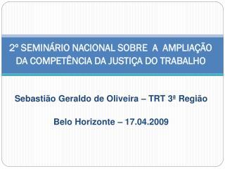 2º SEMINÁRIO NACIONAL SOBRE  A  AMPLIAÇÃO DA COMPETÊNCIA DA JUSTIÇA DO TRABALHO