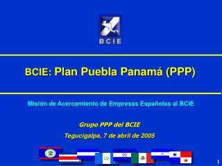 BCIE:  Plan Puebla Panamá (PPP)