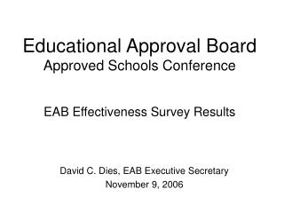 Educational Approval Board Approved Schools Conference EAB Effectiveness Survey Results