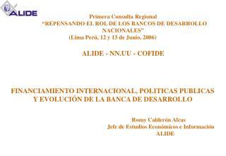 Primera Consulta Regional   �REPENSANDO EL ROL DE LOS BANCOS DE DESARROLLO NACIONALES�
