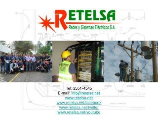 Tel: 2551-4545 E-mail:  info@retelsa retelsa retelsa/facebook