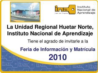 La Unidad Regional Huetar Norte,  Instituto Nacional de Aprendizaje