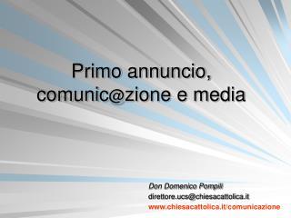 Primo annuncio, comunic @ zione e media