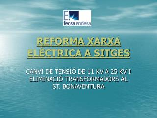 REFORMA XARXA ELÈCTRICA A SITGES