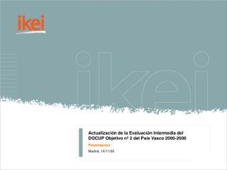 Actualización de la Evaluación Intermedia del DOCUP Objetivo nº 2 del País Vasco 2000-2006