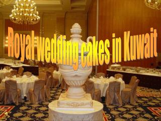 Royal wedding cakes in Kuwait