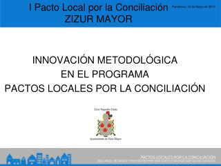 I Pacto Local por la Conciliación ZIZUR MAYOR