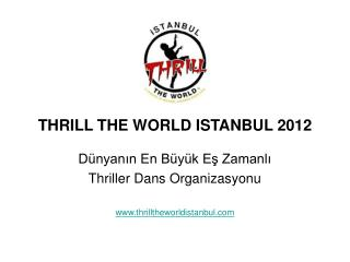 THRILL THE WORLD ISTANBUL 2012