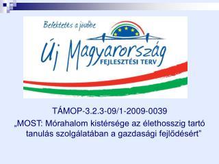 TÁMOP-3.2.3-09/1-2009-0039