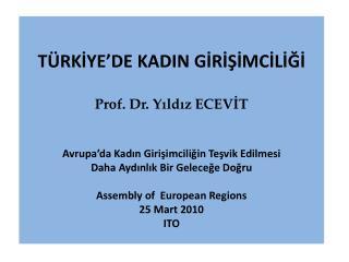 T RKIYE DE KADIN GIRISIMCILIGI  Prof. Dr. Yildiz ECEVIT   Avrupa da Kadin Girisimciligin Tesvik Edilmesi Daha Aydinlik B