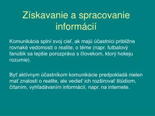 Získavanie a spracovanie informácií