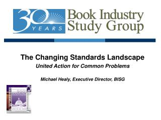 The Changing Standards Landscape United Action for Common Problems