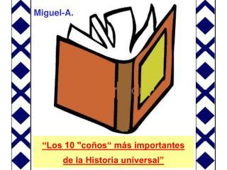 """""""Los 10 """"coños"""" más importantes de la Historia universal"""""""