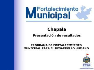 PROGRAMA DE FORTALECIMIENTO MUNICIPAL PARA EL DESARROLLO HUMANO