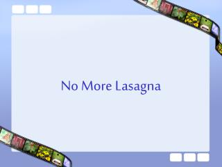 No More Lasagna