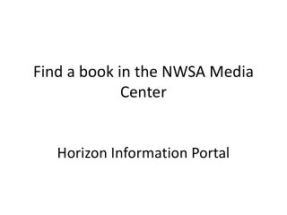 Find a book in the NWSA Media Center Horizon Information Portal