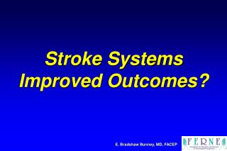 Stroke Systems Improved Outcomes?