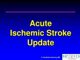 Acute  Ischemic Stroke  Update