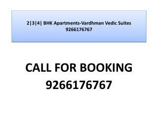 2|3|4| BHK Apartments-Vardhman Vedic Suites 9266176767
