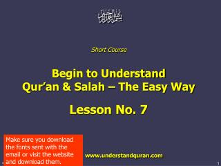 Short Course  Begin to Understand  Qur�an & Salah � The Easy Way Lesson No. 7
