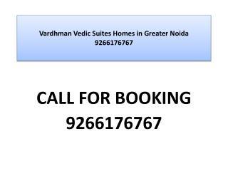Vardhman Vedic Suites Homes in Greater Noida 9266176767