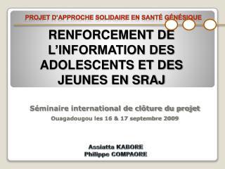 RENFORCEMENT DE L'INFORMATION DES ADOLESCENTS ET DES JEUNES EN SRAJ