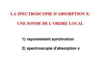 rayonnement synchrotron  spectroscopie d'absorption x