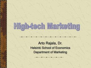Arto Rajala, Dr. Helsinki School of Economics Department of Marketing