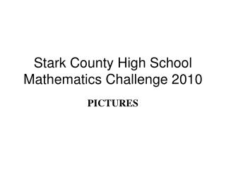 Stark County High School Mathematics Challenge 2010