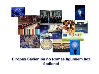 Eiropas Savienība no Romas līgumiem līdz šodienai