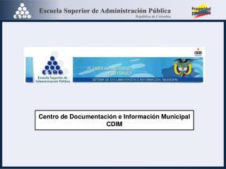 Centro de Documentaci�n e Informaci�n Municipal  CDIM