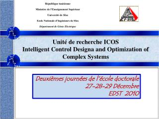 Unité de recherche ICOS Intelligent Control Designa and Optimization of Complex Systems