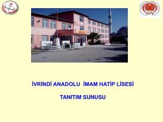 İVRİNDİ ANADOLU  İMAM HATİP LİSESİ TANITIM SUNUSU
