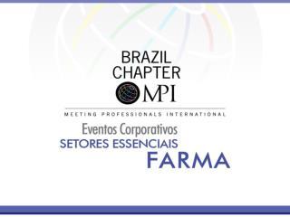 Objetivo Mapear as principais dinâmicas e grandezas da realização de eventos do setor farmacêutico