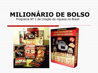 MILIONÁRIO DE BOLSO