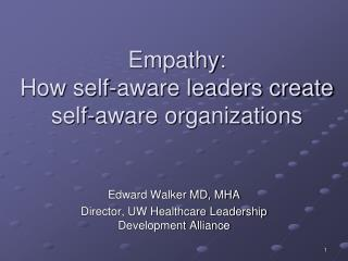 Empathy:   How self-aware leaders create self-aware organizations