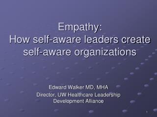 Empathy:   How self-aware leaders create self-aware organizations