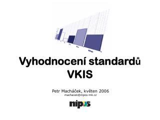 Vyhodnocení standardů VKIS