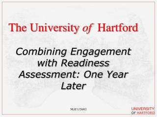 The University  of   Hartford Combining Engagement with Readiness Assessment: One Year Later