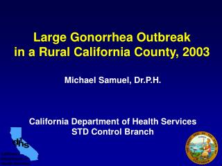 Large Gonorrhea Outbreak  in a Rural California County, 2003