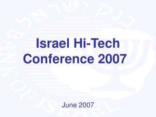 Israel Hi-Tech   Conference 2007 June 2007