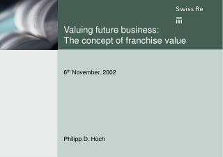 Valuing future business:                 The concept of franchise value