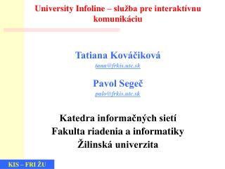 University Infoline – služba pre interaktívnu komunikáciu