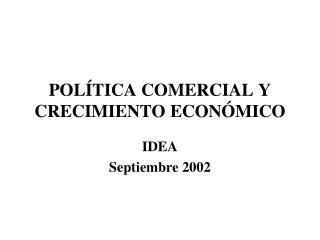 POLÍTICA COMERCIAL Y CRECIMIENTO ECONÓMICO