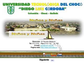 UNIVERSIDAD TECNOL�GICA DEL CHOC� �DIEGO LUIS CORDOBA�