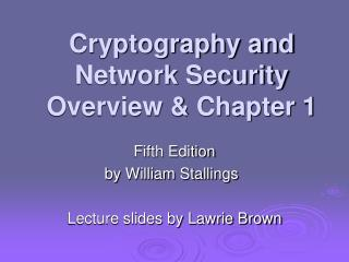 Cryptography and Network Security Overview  Chapter 1