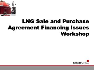 LNG Sale and Purchase Agreement Financing Issues Workshop