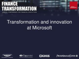 Transformation and innovation at Microsoft