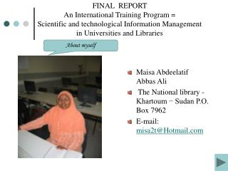 Maisa Abdeelatif Abbas Ali  The National library - Khartoum − Sudan P.O. Box 7962